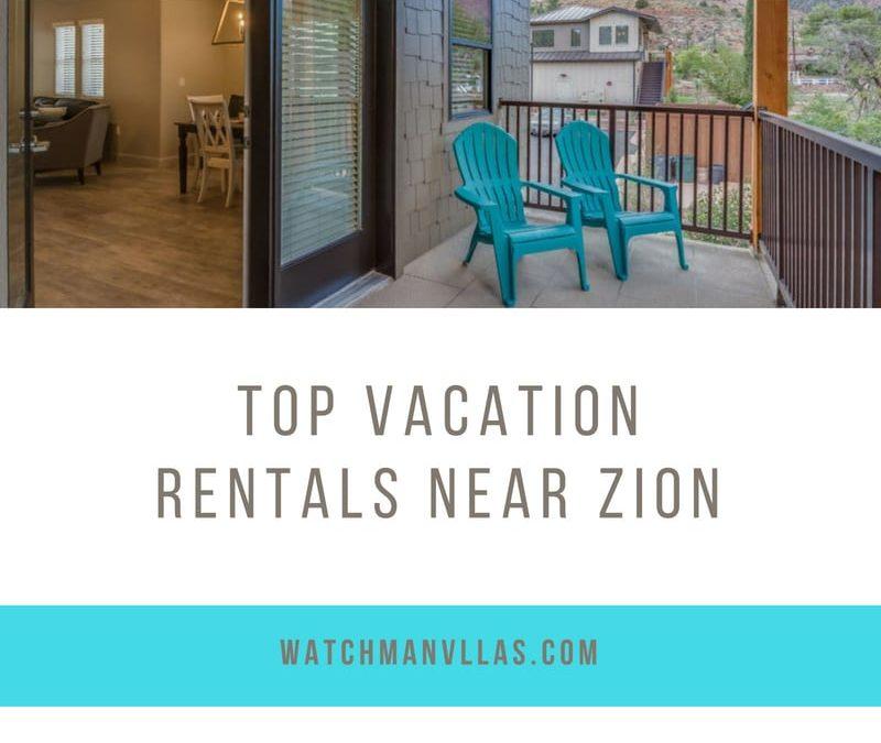Top Vacation Rentals Near Zion