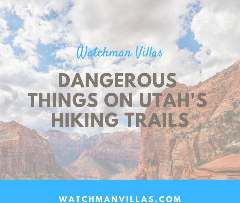 Dangerous Things on Utah's Hiking Trails