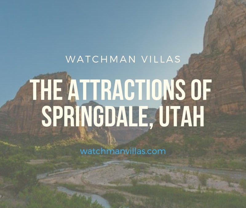 The Attractions of Springdale, Utah