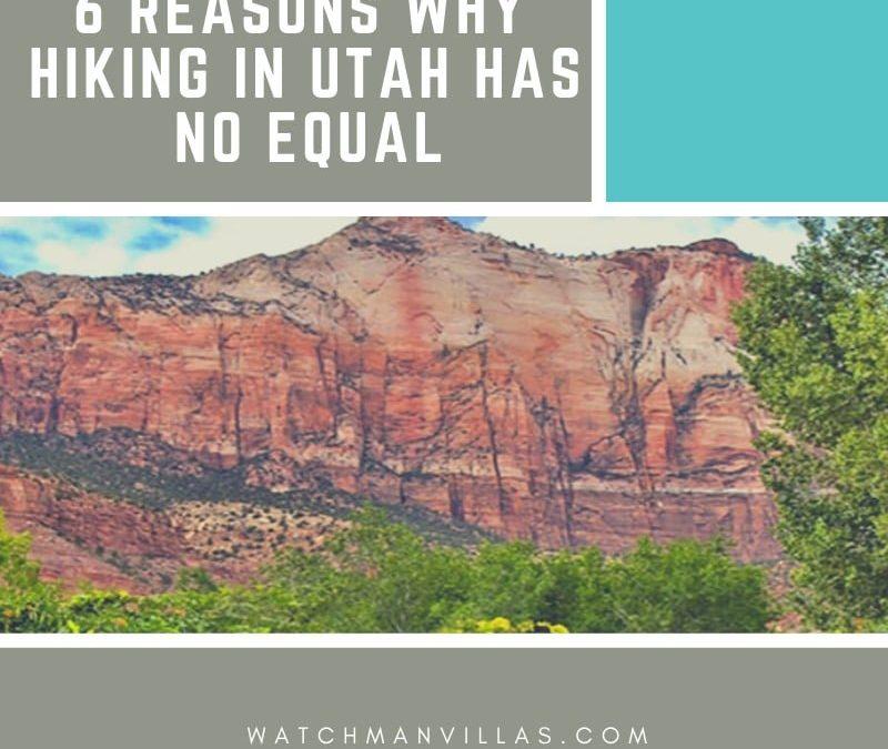 6 Reasons Why Hiking In Utah Has No Equal